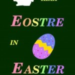 Keeping the Eostre in Easter