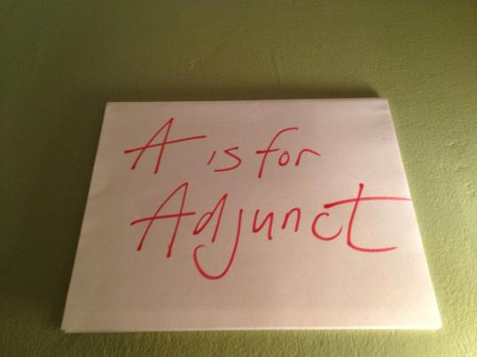 A is for Adjunct, Part I